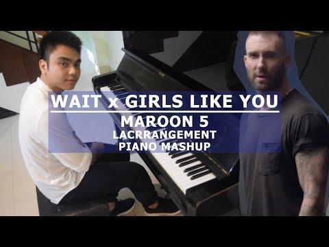 Wait x Girls Like You || Piano Mashup