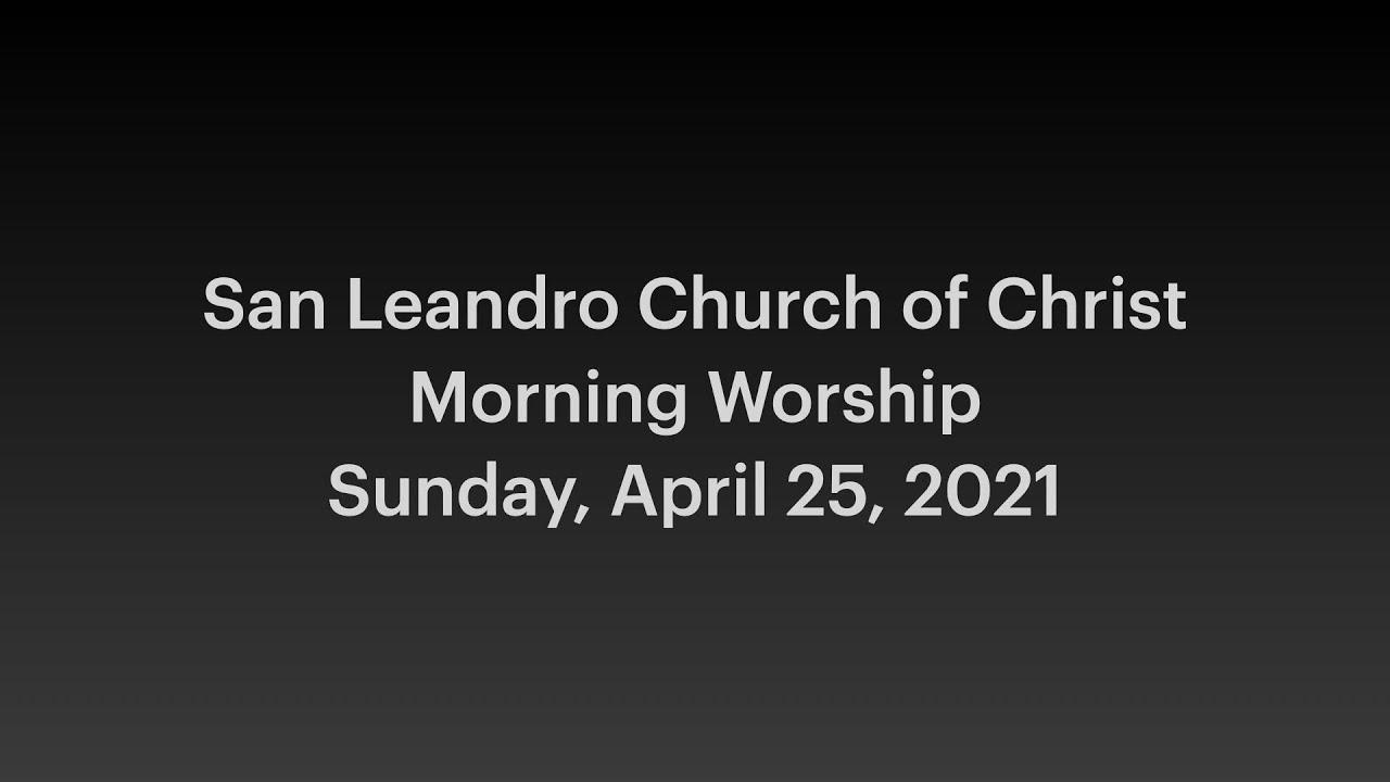 April 25, 2021 Worship