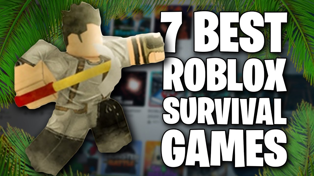 7 Best Roblox Survival Games To Play In 2020