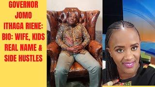 GOVERNOR JOMO ITHAGA RIENE BIO: WIFE/ KIDS// (REVEALED FACTS)