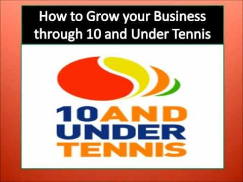 Growing Your Business With 10 and under tennis