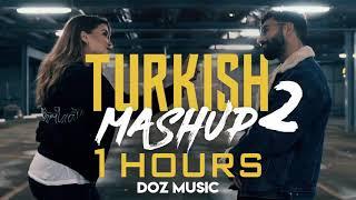 TURKISH MASHUP 2 - Kadr x Esraworld - 1 SAAT DİNLE !