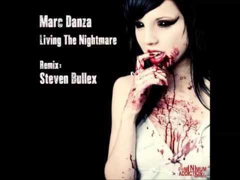 Marc Danza - Living The Nightmare (Steven Bullex Remix)
