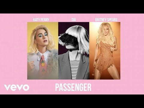 Britney Spears, Katy Perry, Sia - Passenger (Audio)