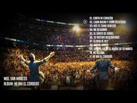 He ahí el Cordero - Miel San Marcos (Álbum Completo)