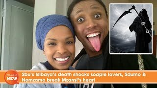 Sbu 39 s Isibaya 39 s death shocks soapie