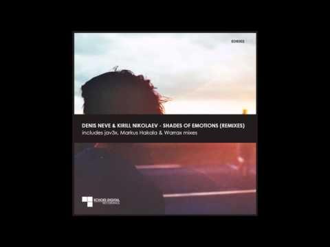 Denis Neve & Kirill Nikolaev - Shades Of Emotions (Warrax Remix)