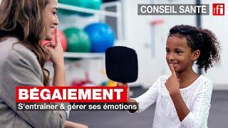 Bégaiement : s'entraîner & gérer ses émotions