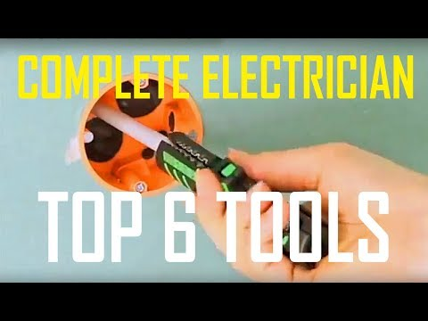 Top 6 Must Have Hand Tools For A Complete Electrician | 2018