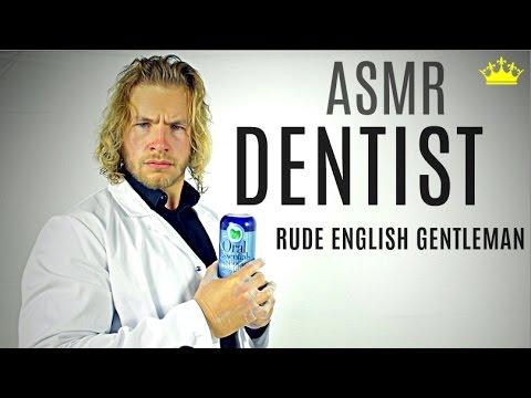 ★ ASMR Dentist - Rude English Gentleman ★