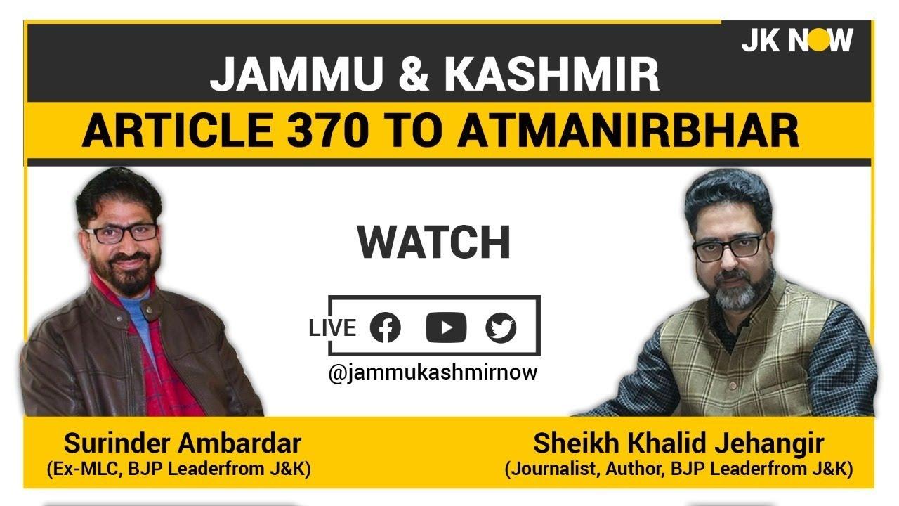 Jammu & Kashmir: Article 370 to Atmanirbhar