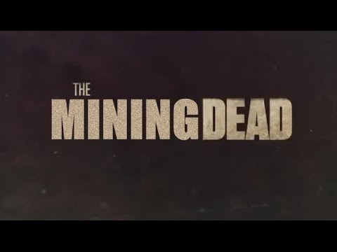 THE MINING DEAD Season 1 Trailer: Might change name!