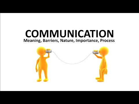 Barriers Of Communication, Meaning, Nature, Importance And Process Of Communication