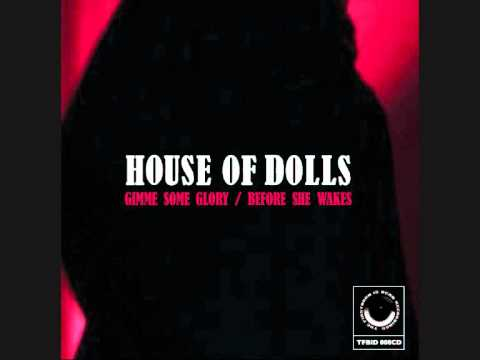 HOUSE OF DOLLS - GIMME SOME GLORY
