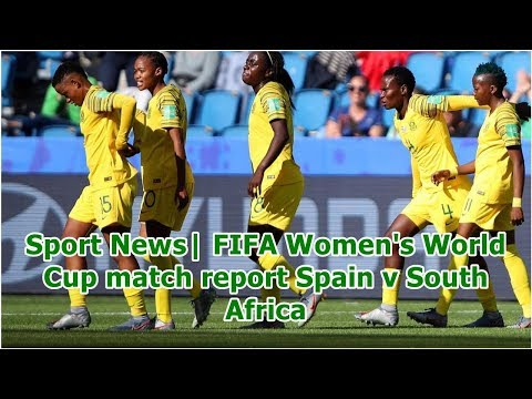 Sport News| FIFA Women's World Cup match report Spain v South Africa