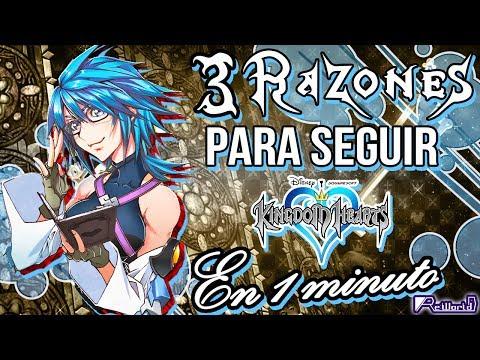 3 Razones/Motivos  para seguir a Kingdom Hearts (En 1 Minuto)