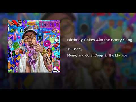 Birthday Cakes Aka the Booty Song