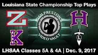 Louisiana Football 2017 State Championship Top Plays - Karr, Lakeshore, Zachary, Hahnville