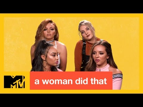 Little Mix Are Spreading Girl Power | A Woman Did That!