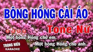 Karaoke Bông Hồng Cài Áo Tone Nữ Nhạc Sống   Trọng Hiếu