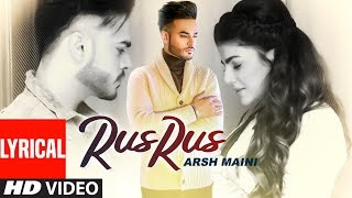 Arsh Maini Rus Rus Full lyrical Song Goldboy Nimma Loharka Latest Punjabi Songs 2019