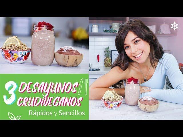 3 Desayunos Crudiveganos I Recetas para Bajar de Peso