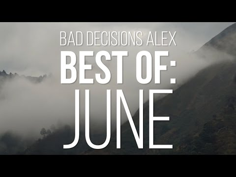 Best of Bad Decisions Alex: June 2016 - Skate[Slate].TV