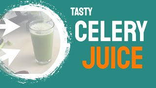 How To Make DELICIOUS Celery Juice! (with a blender)