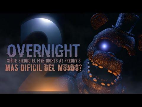SIGUE SIENDO EL FIVE NIGHTS AT FREDDY'S MAS DIFICIL DE TODOS? | OVERNIGHT 2 ( FNAF )