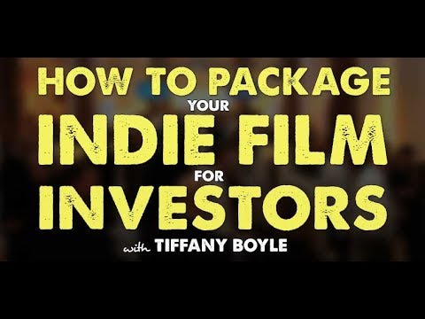 How to Package an Indie Film for Investors with Tiffany Boyle