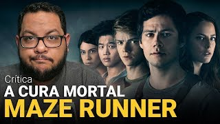 MAZE RUNNER 3 - A Cura Mortal (The Death Cure) | Crítica