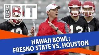 Hawaii Bowl: Fresno State vs. Houston | Sports BIT | NCAAF Picks