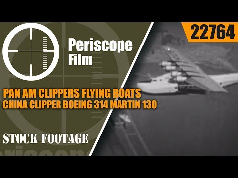 PAN AM CLIPPERS FLYING BOATS  CHINA CLIPPER  BOEING 314  MARTIN 130  22764