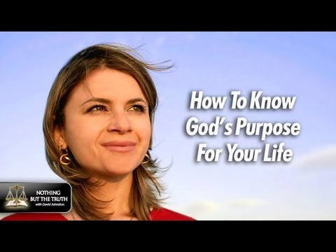 How To Know God's Purpose For Your Life