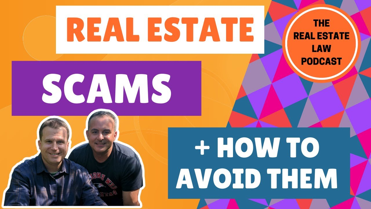 Real Estate Scams and How You Can Avoid Them