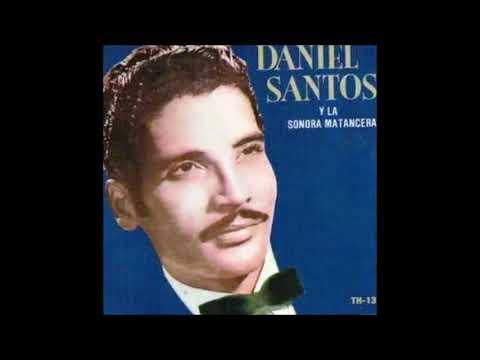 DANIEL SANTOS - CON LA SONORA MATANCERA