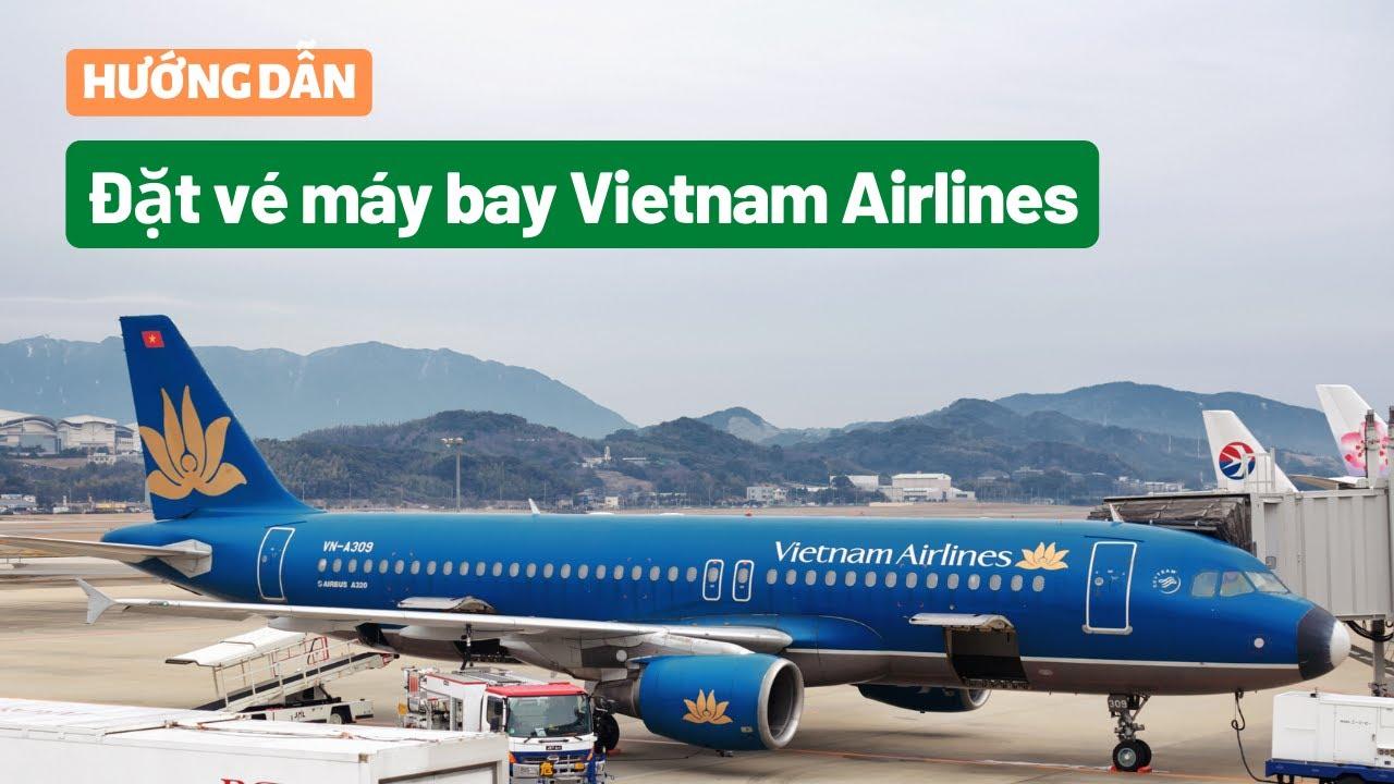 Hướng dẫn đặt vé máy bay Vietnam Airlines