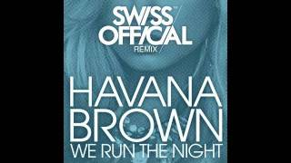 Havana Brown feat. Pitbull - We Run The Night (Swiss Official POP Remix)