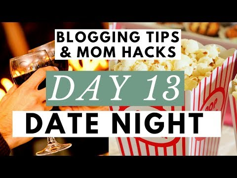 Why Date Night is Your Blog's Best Friend ● Blogging Tips & Mom Hacks Series DAY 13
