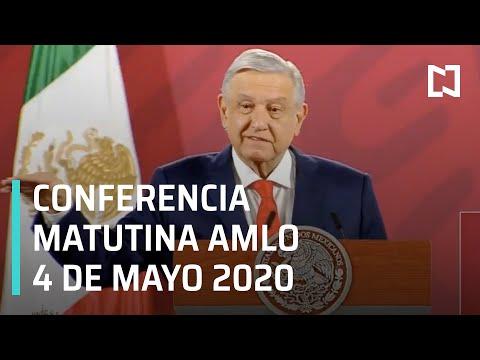 Conferencia Matutina AMLO / 4 de Mayo 2020