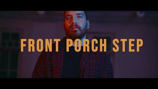 Watch Front Porch Step You Look Nothing Like My Dreams video