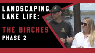 Landscaping Lake Life: The Birches Phase 2