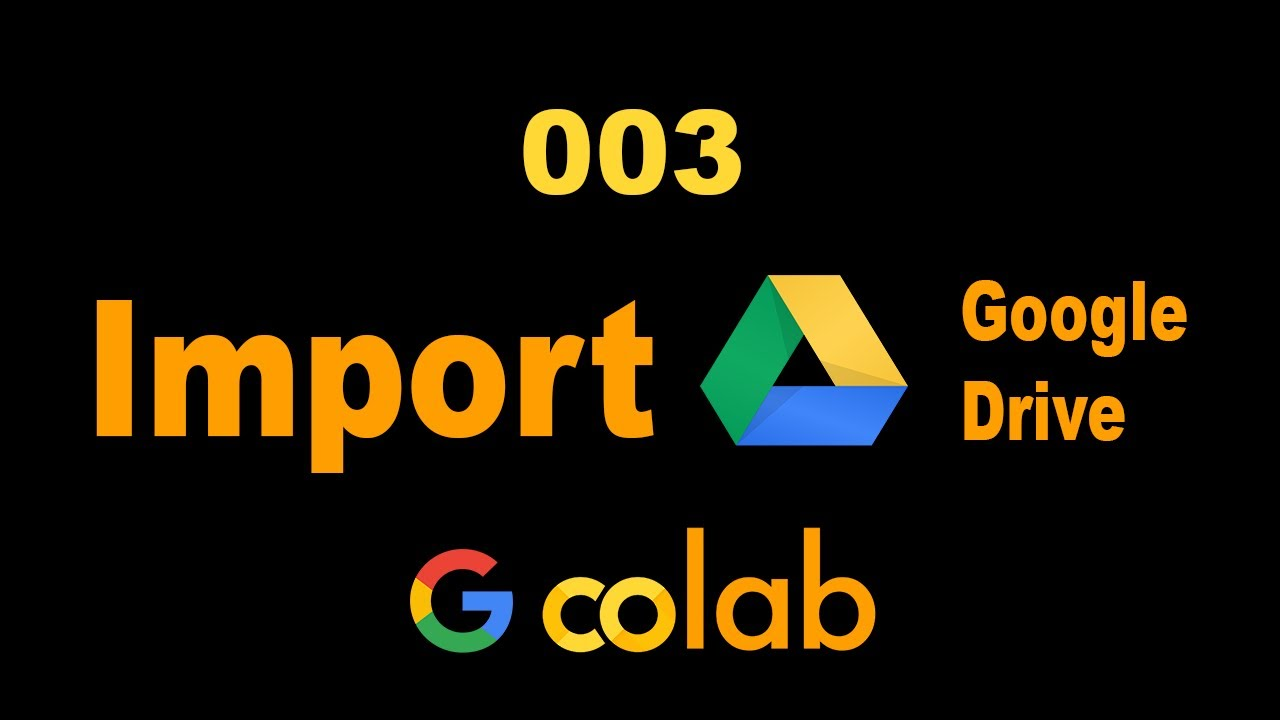 003  Google Colab : Import Google Drive for Stable Storage