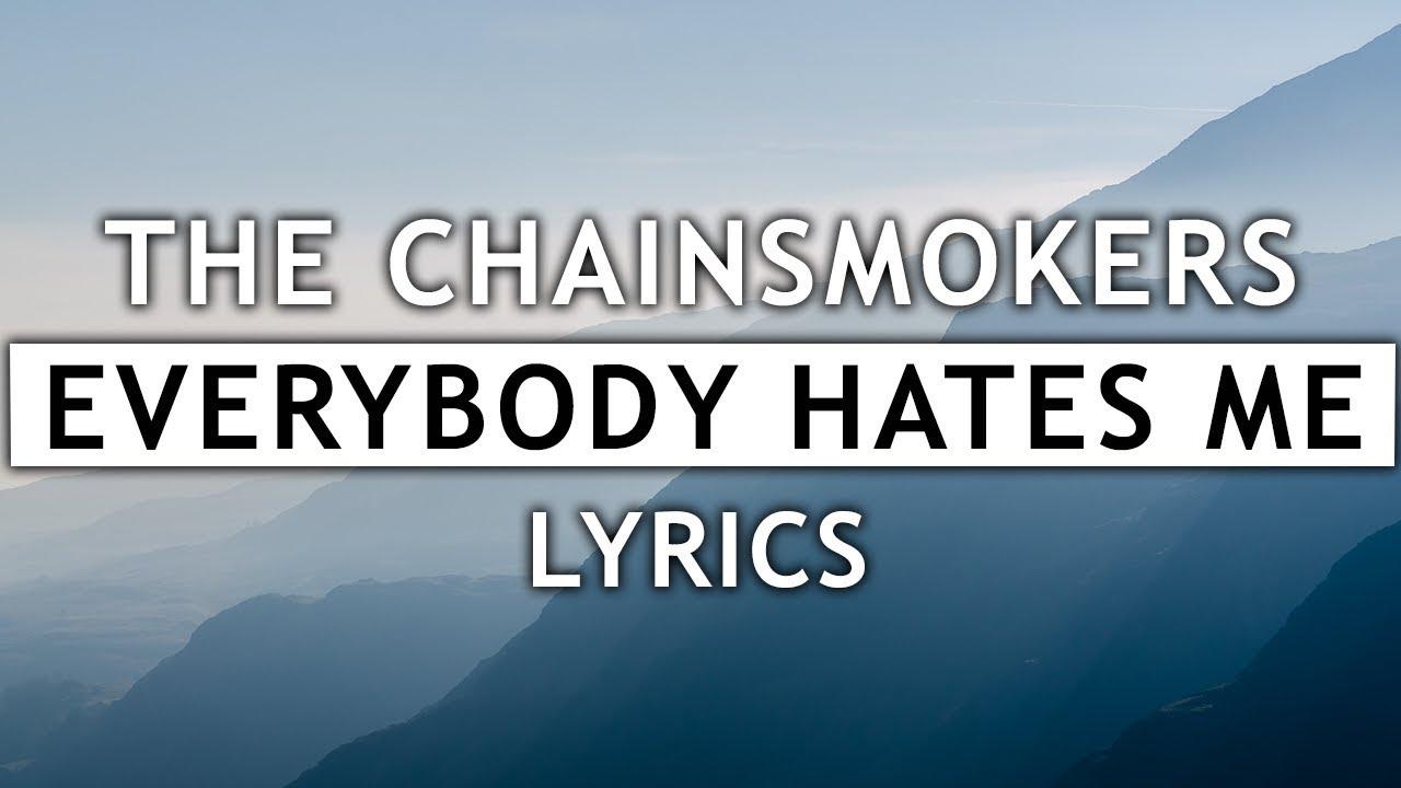the-chainsmokers-everybody-hates-me-lyrics-chill-zone