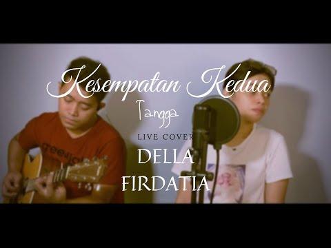 Kesempatan Kedua - Tangga (LIVE COVER) DELLA FIRDATIA