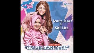 Download Jenita Janet feat. Siti Liza - Yang Baik Segera Datang [OFFICIAL] Mp3