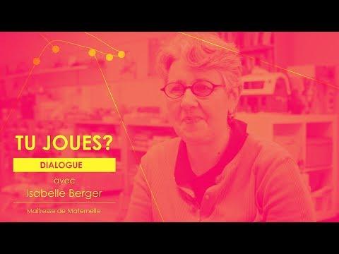 Tu Joues? Dialogue avec Isabelle Berger