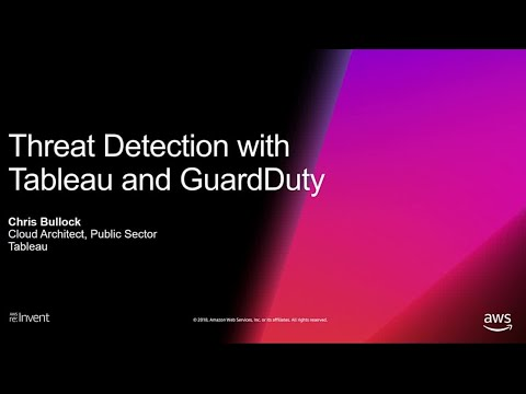 AWS re:Invent 2018: Threat Detection with Tableau and Amazon GuardDuty (DEM118)