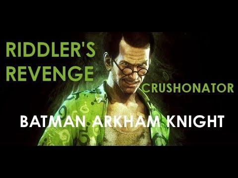 Batman Arkham Knight(2015)- Riddler's Challenge Map- CRUSHONATOR