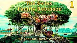 The Swiss Family Robinson [Full Audiobook] by Johann David Wyss